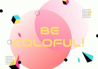 Be coloful!